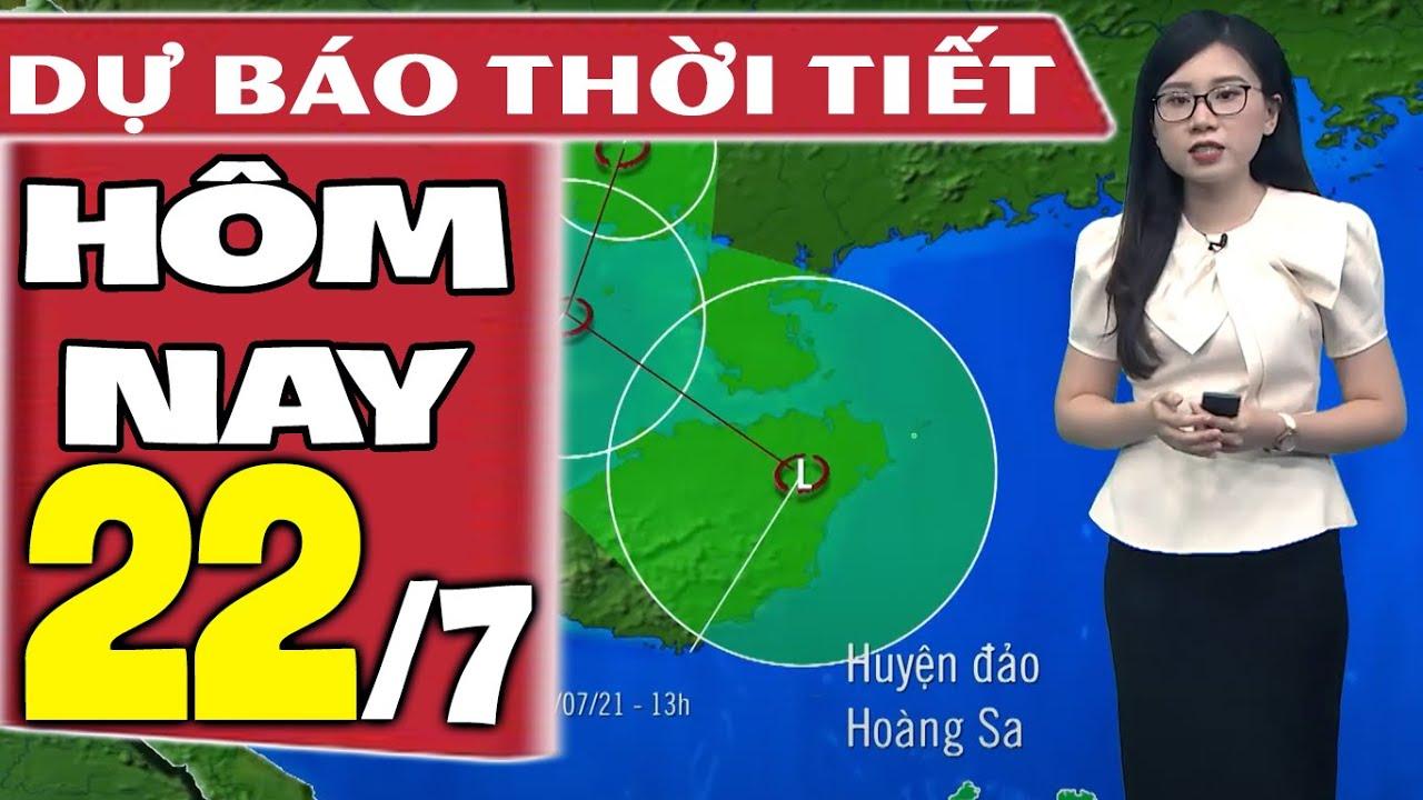 Download Dự báo thời tiết hôm nay mới nhất ngày 22/7/2021 | Dự báo thời tiết 3 ngày tới