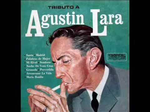 Agustin Lara - Piensa en mí