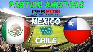 PES 2019 | México vs Chile | Partido Amistoso | Gameplay PC