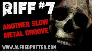 Riff #7 - Another Slow Metal Groove