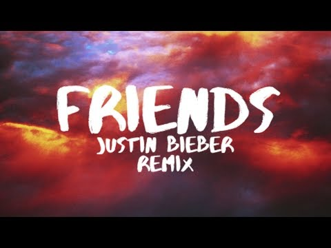 Justin Bieber - Friends (Lyrics / Lyrics Video) (it's different Remix) ft. BloodPop & Drama B