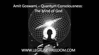 Amit Goswami - Quantum Consciousness: The Mind of God