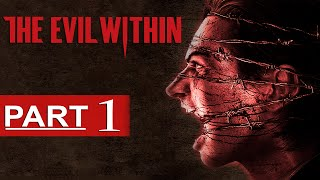 The Evil Within Walkthrough Part 1 [1080p HD] The Evil Within Gameplay - No Commentary