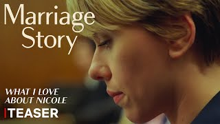 Marriage Story | Trailer Teaser (What I Love About Nicole) | Netflix