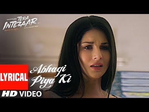 Abhagi Piya Ki Video Song (Lyrics) | Tera Intezaar | Sunny Leone | Arbaaz Khan