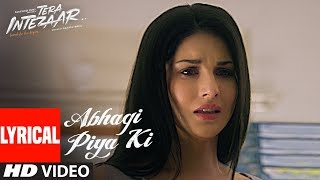 Abhagi Piya Ki Video Song (Lyrics) | Tera Intezaar | Arbaaz Khan | Sunny Leone | …
