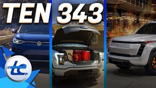 TEN 343 - ID.4 Pro AWD Priced, Ford F150 Lightning Pricing, Lordstown Says It can Still RIDE