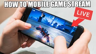How to Live Game Stream on Mobile to Youtube, Facebook and Twitch *FREE*