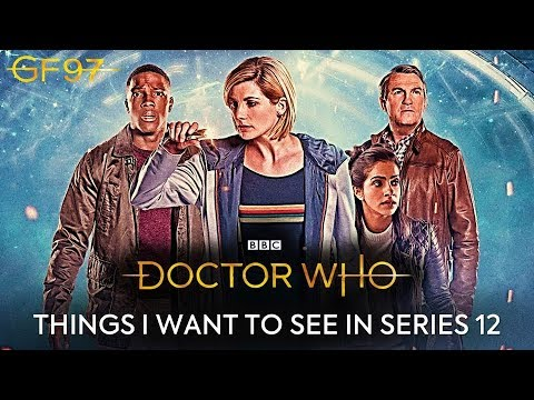 Doctor Who Series 12 | Things I Want To See | Top 5