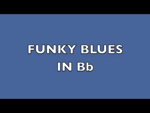 FUNKY BLUES BACKING TRACK IN Bb