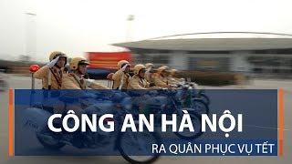 Công an Hà Nội ra quân phục vụ Tết | VTC1
