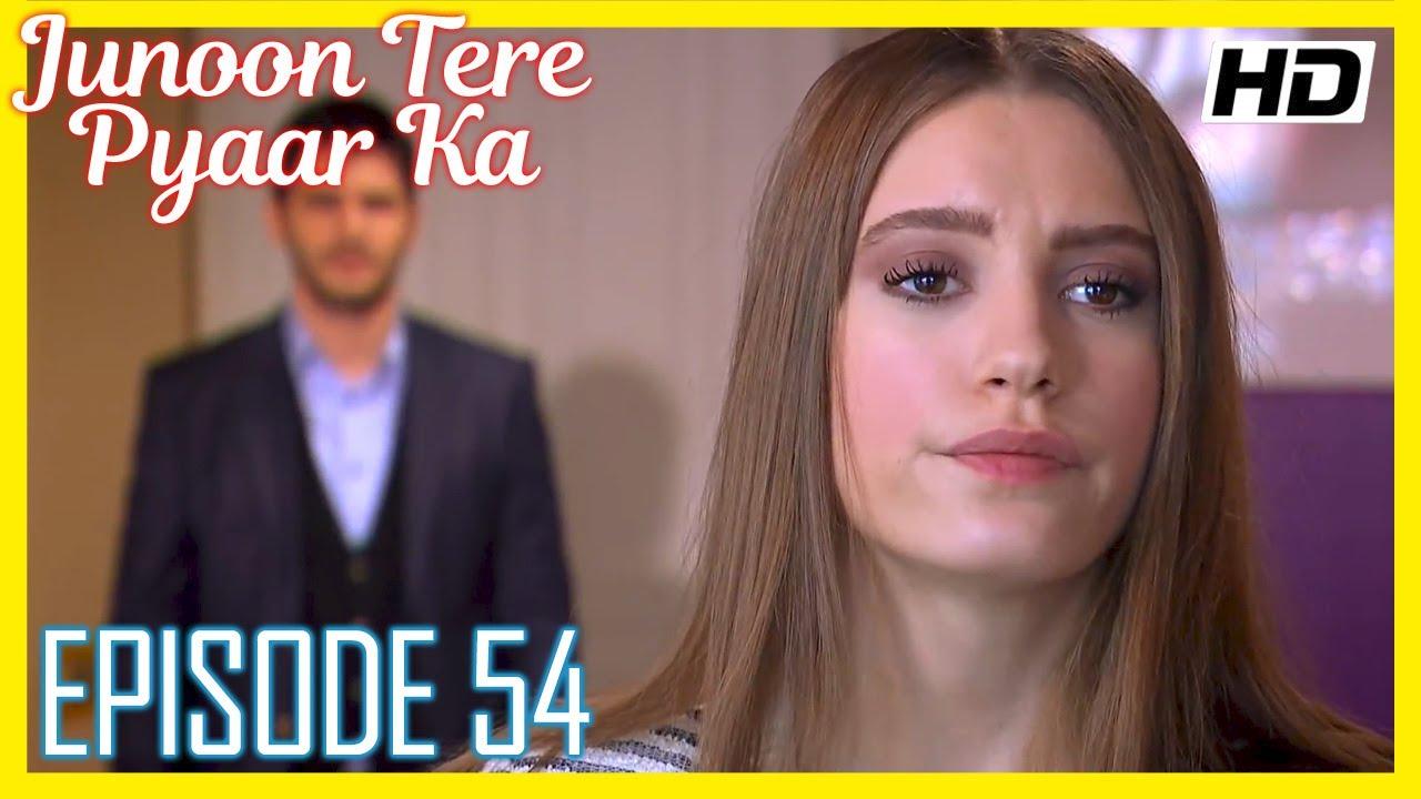 Download Junoon Tere Pyaar Ka - Episode 54 / Urdu Hindi (HD)