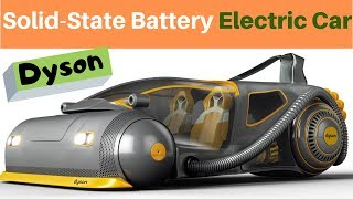 Dyson Electric Car with Solid State Battery | Electric Vehicles