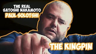 The REAL Satoshi Nakamoto - Cartel Kingpin Paul Solotshi - You wont believe this story!