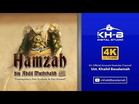 Sirah Sahabat ke 23 - Hamzah Bin Abdil Muthalib Radhiallahu'anhu