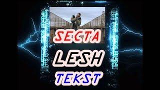 SECTA - LESH - TEKST / СЕКТА  ЛЕШ ТЕКСТ