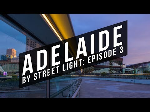 Timelapse/Hyperlapse: Adelaide by Street Lights - Episode 3  [Mini Series]
