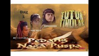 "Video TUTUR TINULAR Episode 4 ""Pedang Naga Puspa"" (Bag1) download MP3, 3GP, MP4, WEBM, AVI, FLV April 2018"