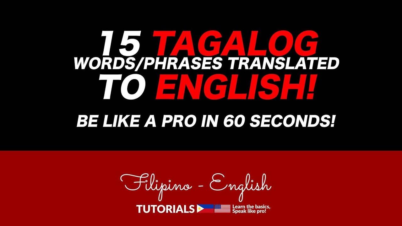 Basic Tagalog Spoken Words Translated To English 2017 Youtube