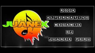 ROCK ALTERNATIVO MEGAMIX DJ JUANEX JAUJA PERU(Imcompleto)
