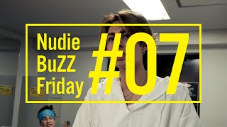 BuZZ / #7 Nudie BuZZ Friday