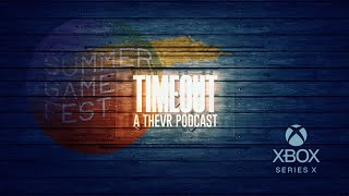 Inside XBOX Event | TIMEOUT Podcast #7