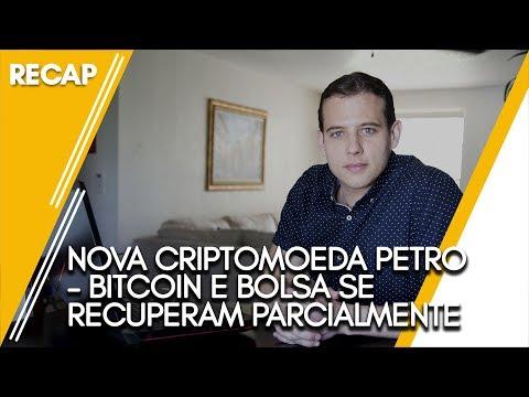 Nova criptomoeda Petro - Bitcoin e Bolsa se recuperam parcialmente