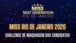 CHALLENGE DE MAQUIAGEM DAS CANDIDATAS | MISS RIO DE JANEIRO 2020