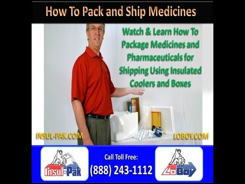 Insulated Shipping Boxes - How To Package and Ship Medicines and Pharmaceuticals
