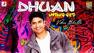 Dhuan Unplugged (Single) - Vikas Bhalla   Hindi