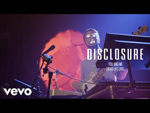 Disclosure  You And Me  LIFT