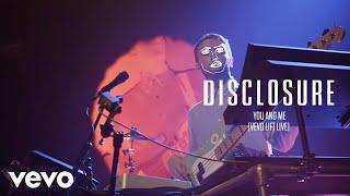 Disclosure - You And Me (Vevo LIFT Live)