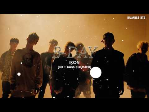 [3D+BASS BOOSTED] iKON (아이콘) - B-DAY | bumble.bts
