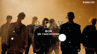 [3D+BASS BOOSTED] iKON (???) - B-DAY   bumble.bts