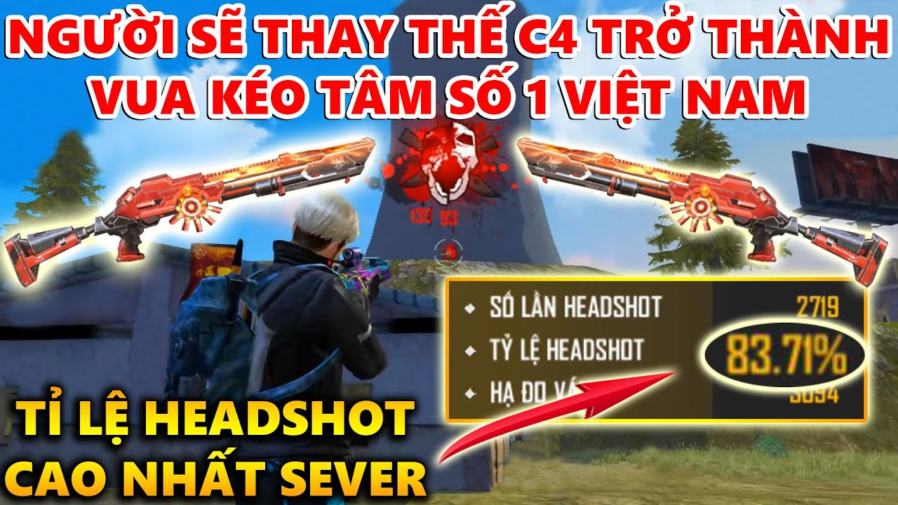 Ông Trùm Sẽ Thay Thế C4 Trở Thành Vua Kéo Tâm Số 1 Sever Việt Nam Là Ai ?