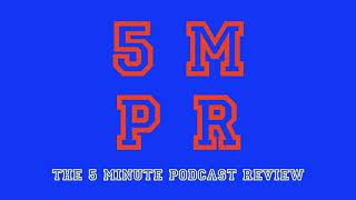 Ep 062 The 5 Minute Podcast Review