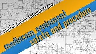 Media & Communication Equipment Saftey and Procedure