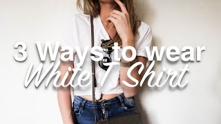 How To Style A White T Shirt | 3 Ways | Lookbook | Sinead Crowe