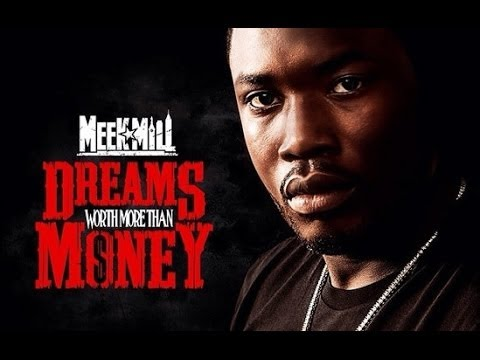 Meek Mill - Dreams Worth More Than Money (Freestyle)