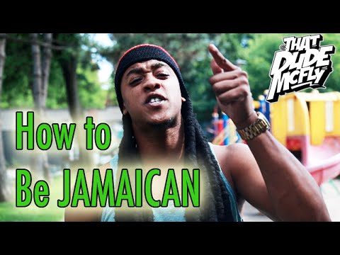 HOW TO BE JAMAICAN
