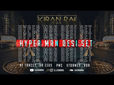 Hyper Man Desi Set | AJ Tracey | Kiran Rai | Dr Zeus | RDB | PMC | Stormzy | Punjabi Garage ReFix