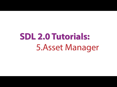 SDL 2.0 Tutorials: 5.Creating an Asset Manager to load our assets