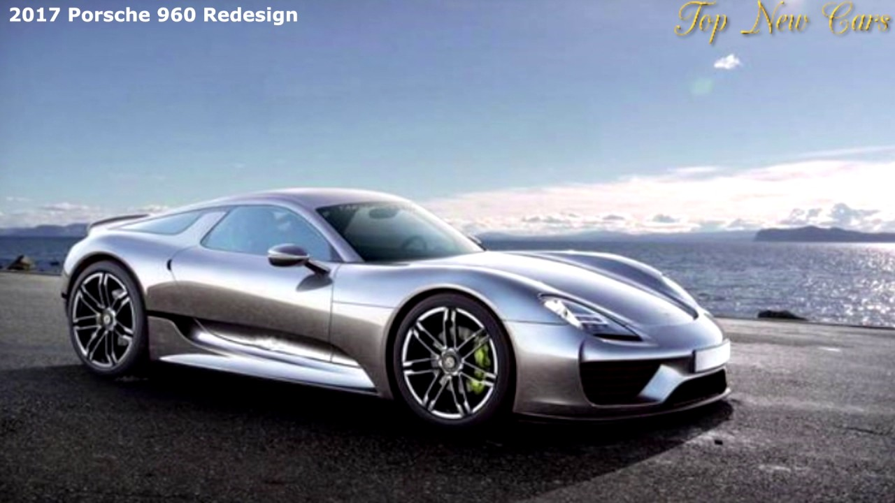 2017 Porsche 960 Redesign Release And Changes 1080q Youtube