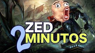 ZED 2 MINUTOS ( Parodia ) League of Legends