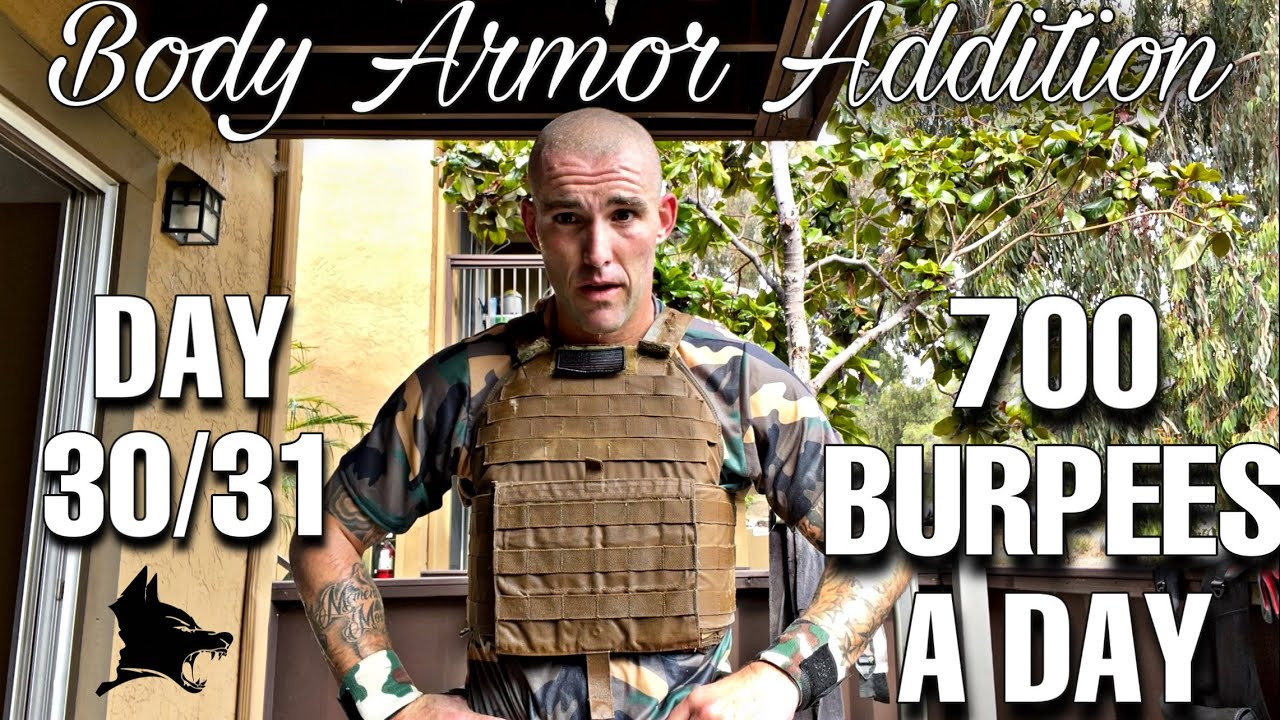 700 Burpees With Body Armor (Day 30 of 31)