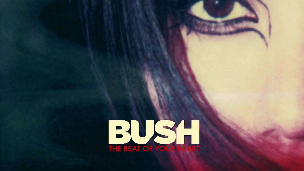 bush-the-beat-of-your-heart-single-mix-audio-bushofficial