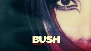 Bush - The Beat Of Your Heart (Single Mix) (Audio)