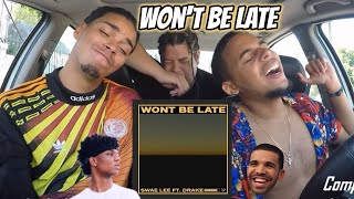 Swae Lee x Drake - Won't Be Late | REACTION REVIEW