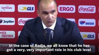 Roberto Martinez explains his decision to leave Radja Nainggolan out of the Belgium squad