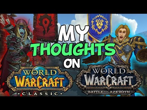 World Of Warcraft Classic & Battle For Azeroth  My Thoughts
